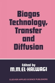 Biogas Technology, Transfer and Diffusion ebook by Mahmoud M. El-Halwagi