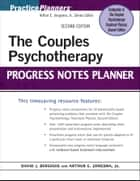 The Couples Psychotherapy Progress Notes Planner ebook by David J. Berghuis,Arthur E. Jongsma Jr.