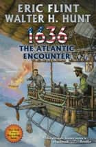 1636: The Atlantic Encounter ebook by