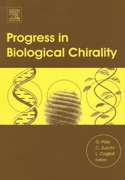 Progress in Biological Chirality ebook by Gyula Palyi,Claudia Zucchi,Luciano Caglioti