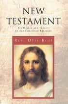 New Testament ebook by Rev. Otis Blue