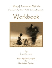 May-December Winds - (And Dorothy, You're Not in Kansas Anymore) Workbook ebook by Lynette Love