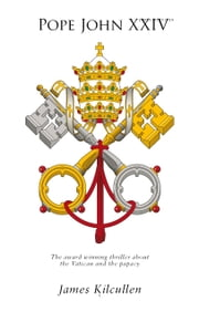 Pope John XXIV ebook by James   Kilcullen