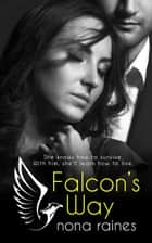 Falcon's Way ebook by Nona Raines