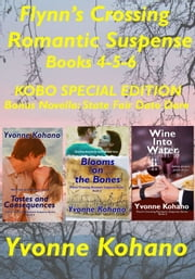 Flynn's Crossing Romantic Suspense Books 4-5-6 - KOBO Special Edition ebook by Yvonne Kohano