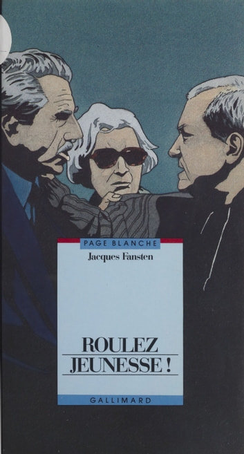 Roulez jeunesse ! ebook by Jacques Fansten