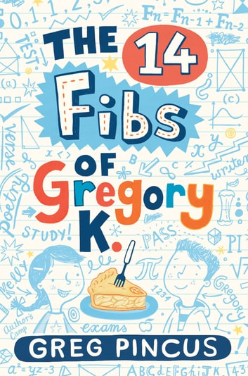 The 14 Fibs of Gregory K. ebook by Greg Pincus