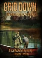 Grid Down - The New Reality ebook by Bruce Buckshot Hemming, Monica Lee Ray