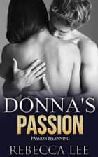 Donna's Passion ebook by Rebecca Lee