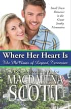 Where Her Heart Is ebook by Magdalena Scott