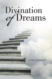 Divination of Dreams ebook by Taiwo Hammed