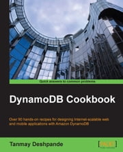 DynamoDB Cookbook ebook by Tanmay Deshpande