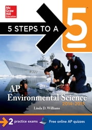 5 Steps to a 5 AP Environmental Science, 2014-2015 Edition ebook by Linda Williams