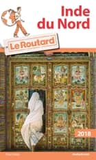 Guide du Routard Inde du Nord 2018 ebook by Collectif