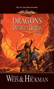 Dragons of the Dwarven Depths - Lost Chronicles, Volume One ebook by Margaret Weis,Tracy Hickman