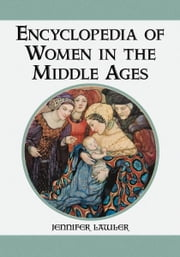 Encyclopedia of Women in the Middle Ages ebook by Jennifer Lawler
