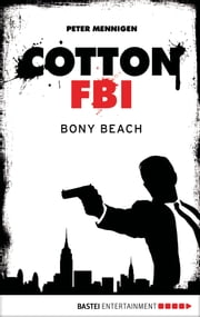 Cotton FBI - Episode 06 - Bony Beach ebook by Peter Mennigen
