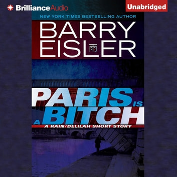 Paris Is a Bitch - A Rain/Delilah Short Story audiobook by Barry Eisler