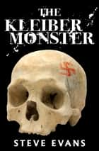 The Kleiber Monster ebook by Steve Evans