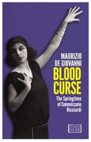 Blood Curse - The Springtime of Commissario Ricciardi ebook by Maurizio de Giovanni