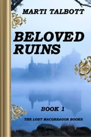 Beloved Ruins ebook by Marti Talbott