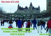Ottawa Winterlude Festival - Rideau Canal Skating Fun! Feb 18, 2007 Photo Album (English eBook C2) ebook by Vinette, Arnold D