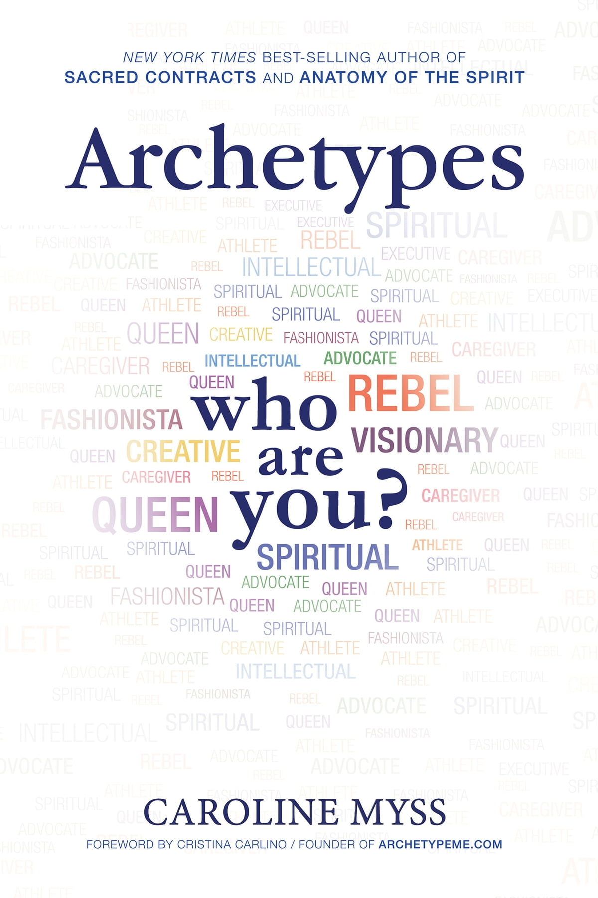 Archetypes Ebook By Caroline Myss Phd 9781401941109 Rakuten Kobo