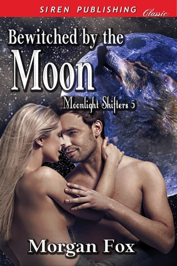 Bewitched by the Moon ebook by Morgan Fox