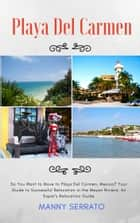 So You Want to Move to Playa del Carmen? ebook by Manny Serrato