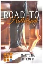 Road to Hallelujah eBook by Martina Riemer
