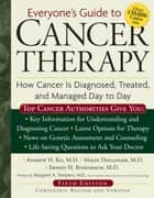 Everyone's Guide to Cancer Therapy - How Cancer Is Diagnosed, Treated, and Managed Day to Day ebook by Dr. Andrew Ko, Ernest Rosenbaum, Malin Dollinger