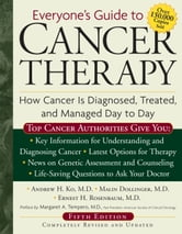 Everyone's Guide to Cancer Therapy - How Cancer Is Diagnosed, Treated, and Managed Day to Day ebook by Dr. Andrew Ko