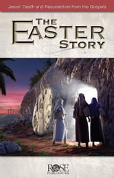 Easter Story ebook by Rose Publishing