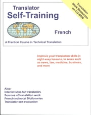 Translator Self-Training--French - Practical Course in Technical Translation ebook by Morry Sofer