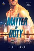 A Matter of Duty ebook by J.C. Long