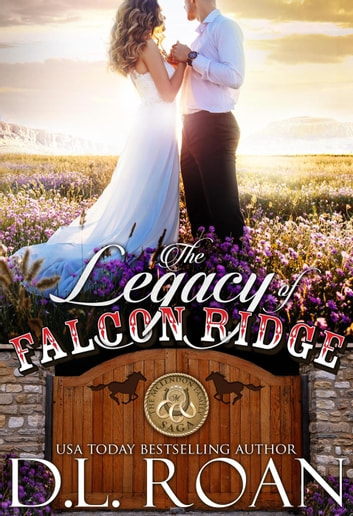 The Legacy of Falcon Ridge - The McLendon Family Saga, #8 ebook by D.L. Roan