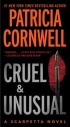 Cruel and Unusual ebook by Patricia Cornwell