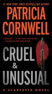 Cruel and Unusual - A Kay Scarpetta Novel ebook by Patricia Cornwell
