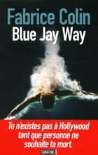 Blue Jay Way ebook by Fabrice COLIN