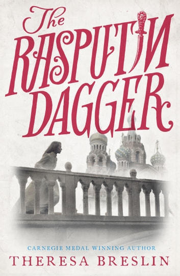 The Rasputin Dagger eBook by Theresa Breslin