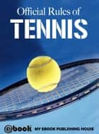 Official Rules of Tennis ebook by My Ebook Publishing House