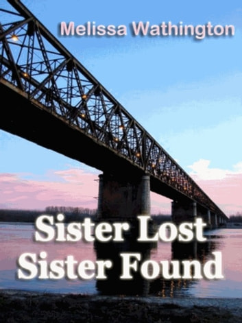 Sister Lost, Sister Found ebook by Melissa Wathington