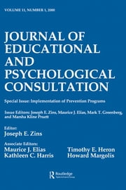 Implementation of Prevention Programs - A Special Issue of the journal of Educational and Psychological Consultation ebook by Joseph E. Zins,Maurice J. Elias,Mark T. Greenberg,Marsha Kline Pruett
