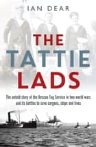 The Tattie Lads ebook by Ian Dear
