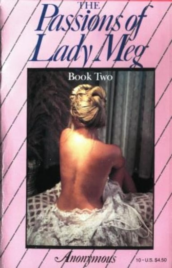 The Book Two Passions Of Lady Meg ebook by Anonymous