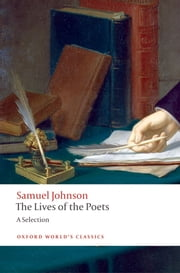 The Lives of the Poets - A Selection ebook by Samuel Johnson,Roger Lonsdale,John Mullan