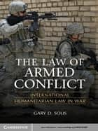 The Law of Armed Conflict ebook by Gary D. Solis