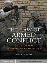The Law of Armed Conflict - International Humanitarian Law in War ebook by Gary D. Solis