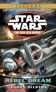Rebel Dream: Star Wars (The New Jedi Order) - Enemy Lines I ebook by Aaron Allston