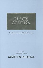 Black Athena: The Afroasiatic Roots of Classical Civilization ebook by Anderson, Tammy